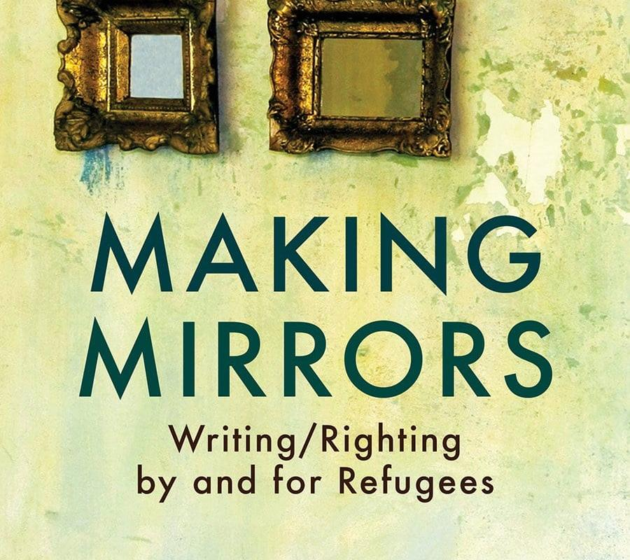 Making Mirrors: Writing/Righting by and for Refugees – Middle East