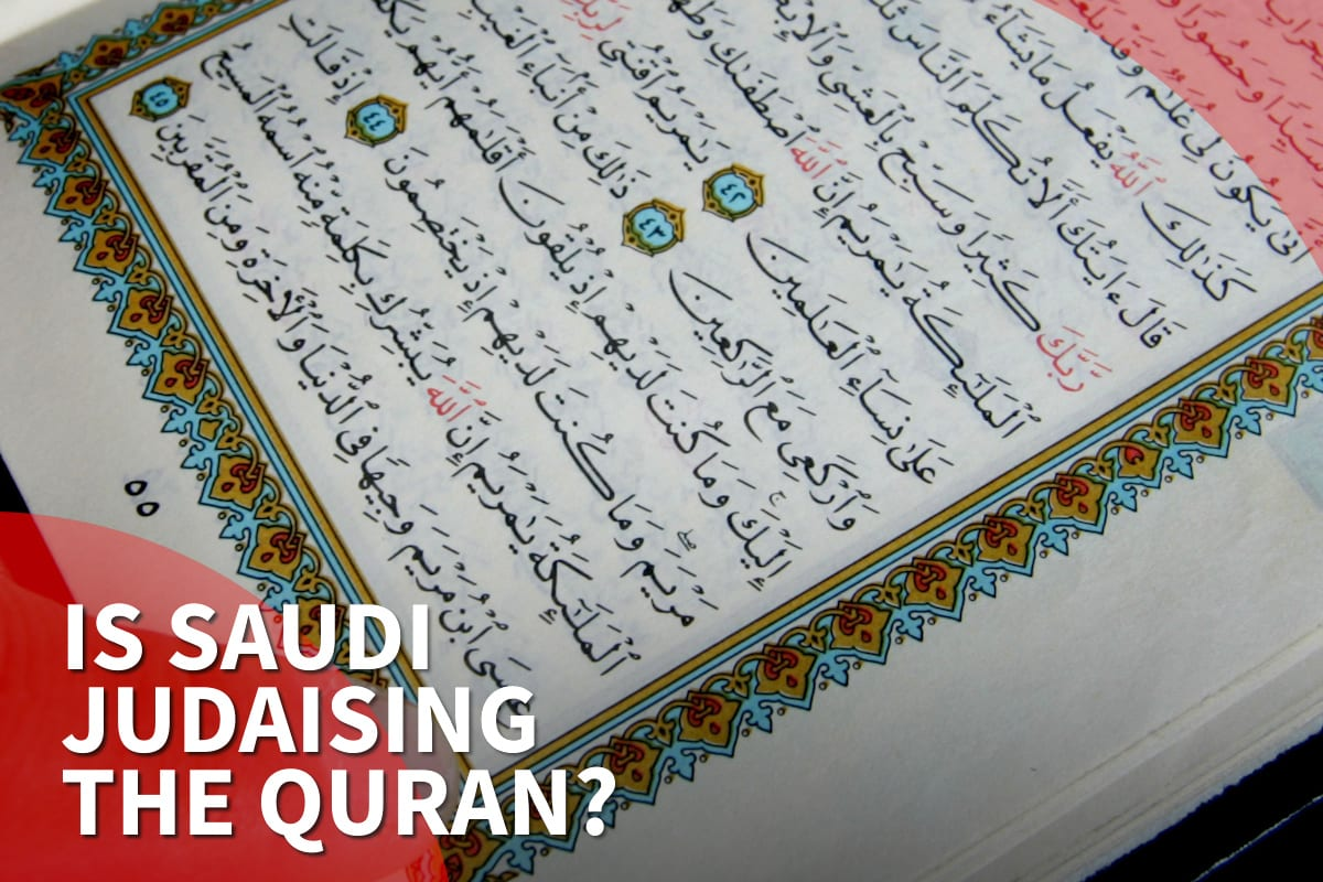 Thumbnail - Is Saudi Arabia Judaising the Quran?