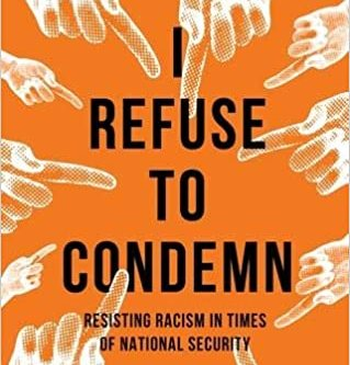I Refuse to Condemn Resisting Racism in Times of National Security