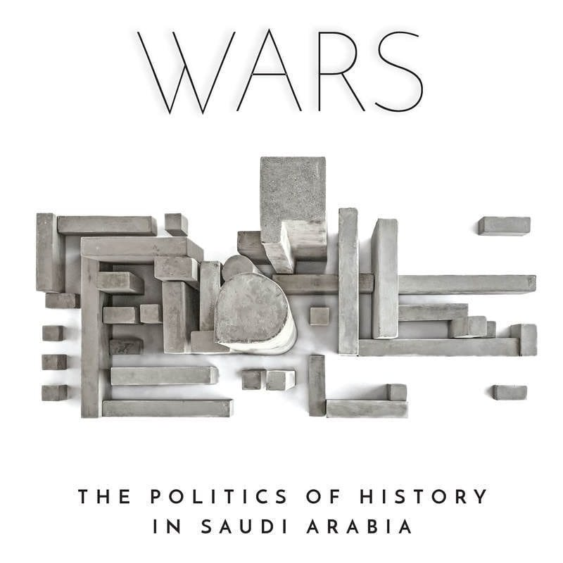 Archive Wars: The Politics of History in Saudi Arabia