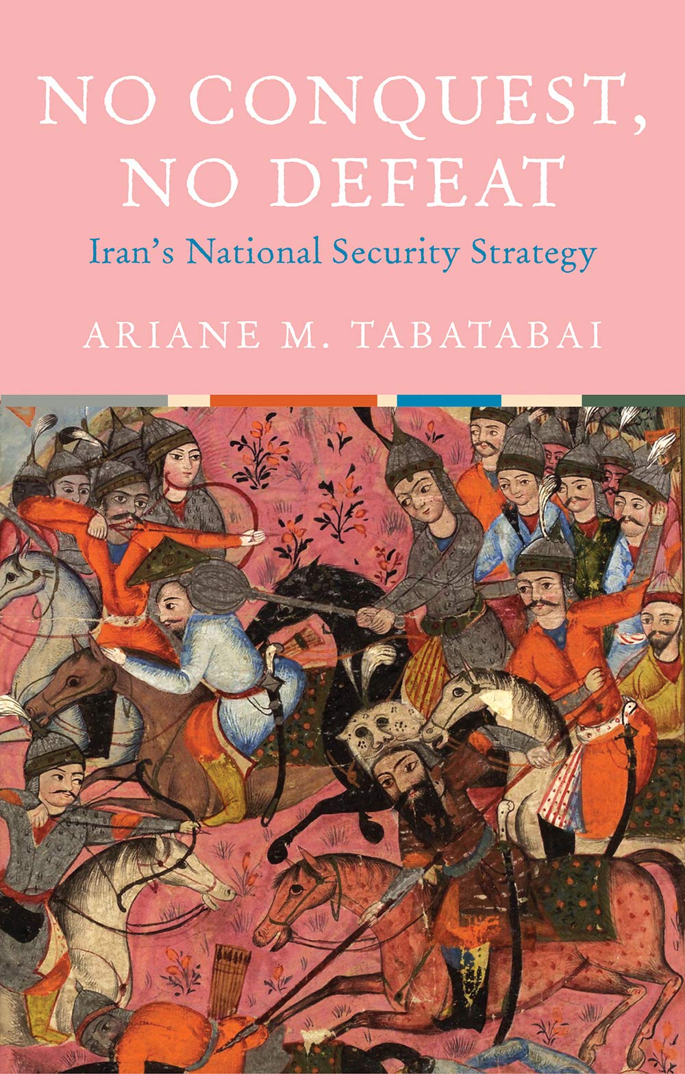 No Conquest, No Defeat- Iran's National Security Strategy