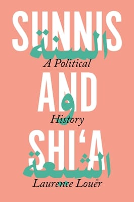 Sunnis and Shi'a: A Political History