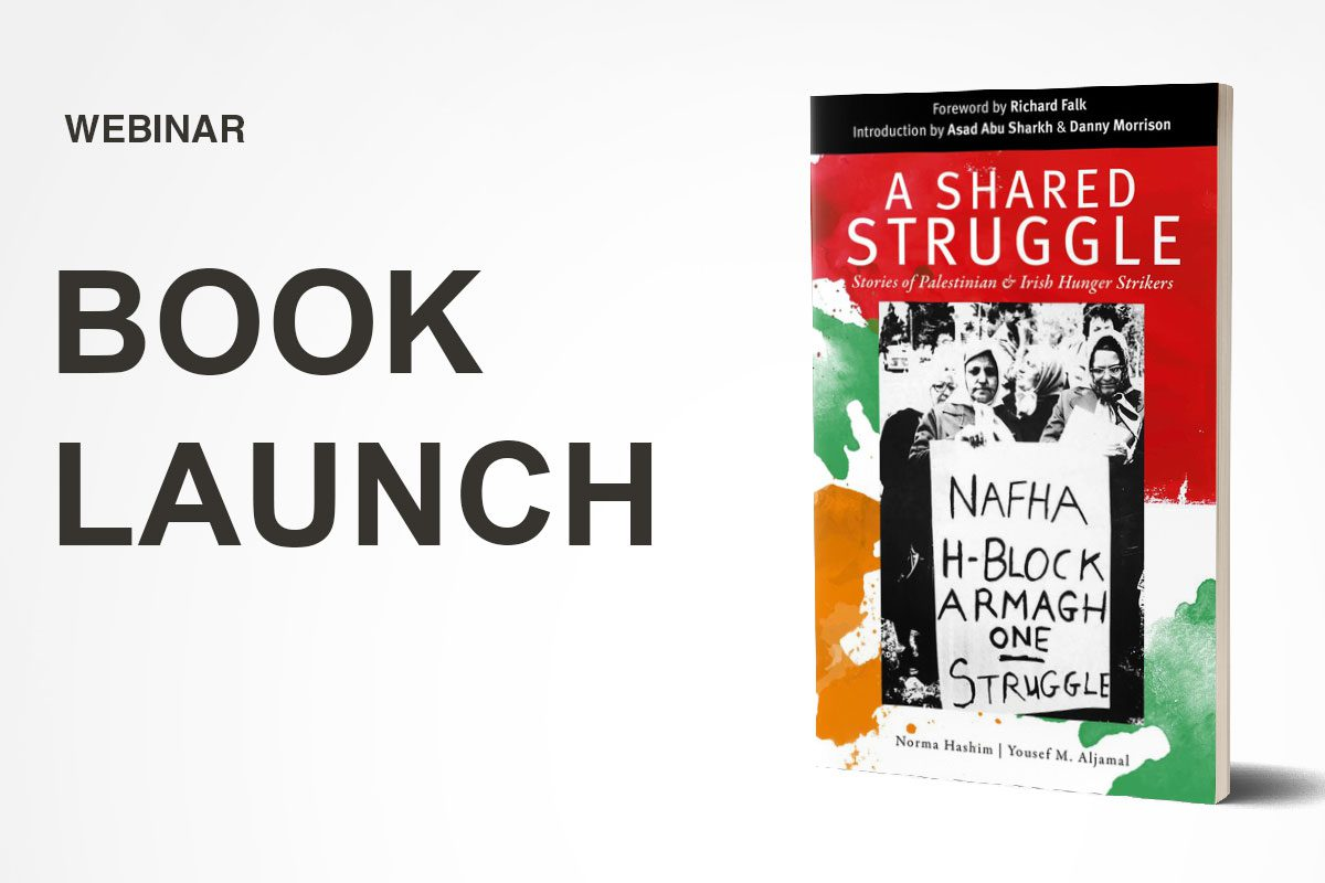 Book Launch - A Shared Struggle: Stories of Palestinian and Irish hunger strikers