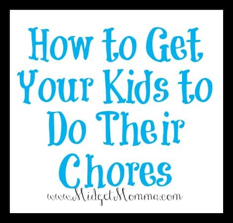 How to Get Your Kids to Do Their Chores