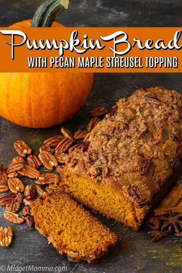 Moist Pumpkin Bread with Pecan Maple Streusel Topping