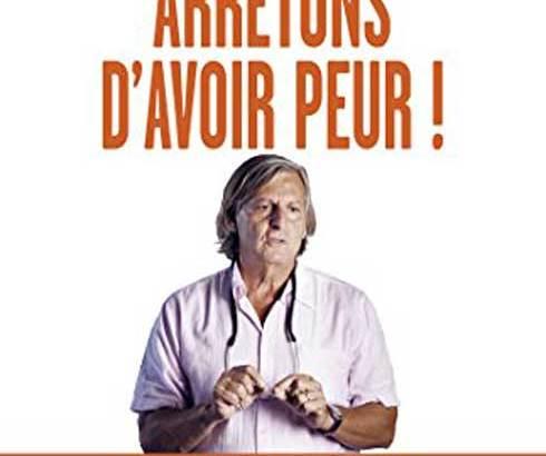 Livre :L'inspirant Arrêtons d'avoir peur (Michel Lafon–2016) de Didier Raoult