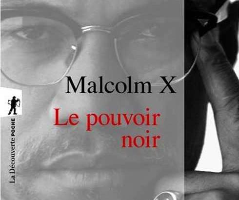 Lu pour vous : « Malcolm X : Le pouvoir noir »
