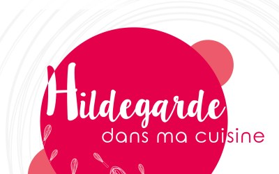 Invitez Sainte Hildegarde dans votre cuisine!