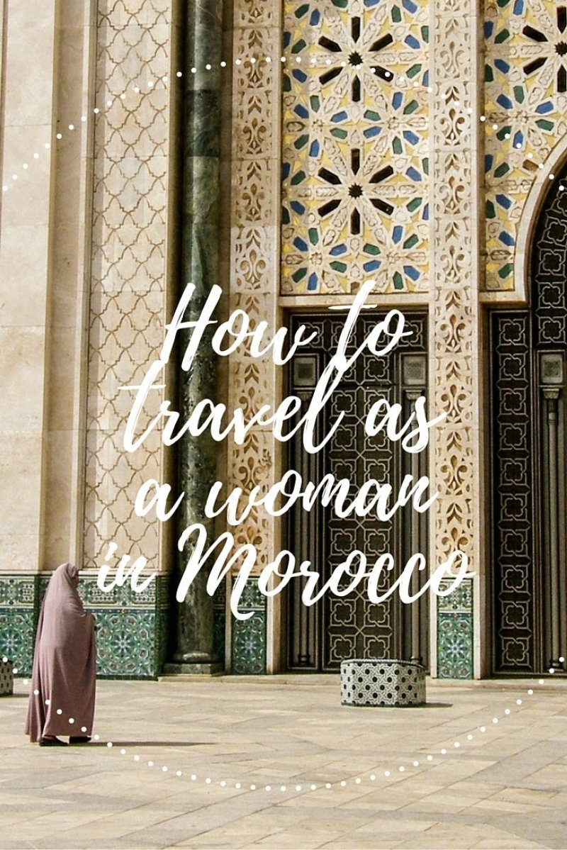 How to travel as a woman in Morocco? Some tips to have an awesome time and not get overcharged for a pomegranate.