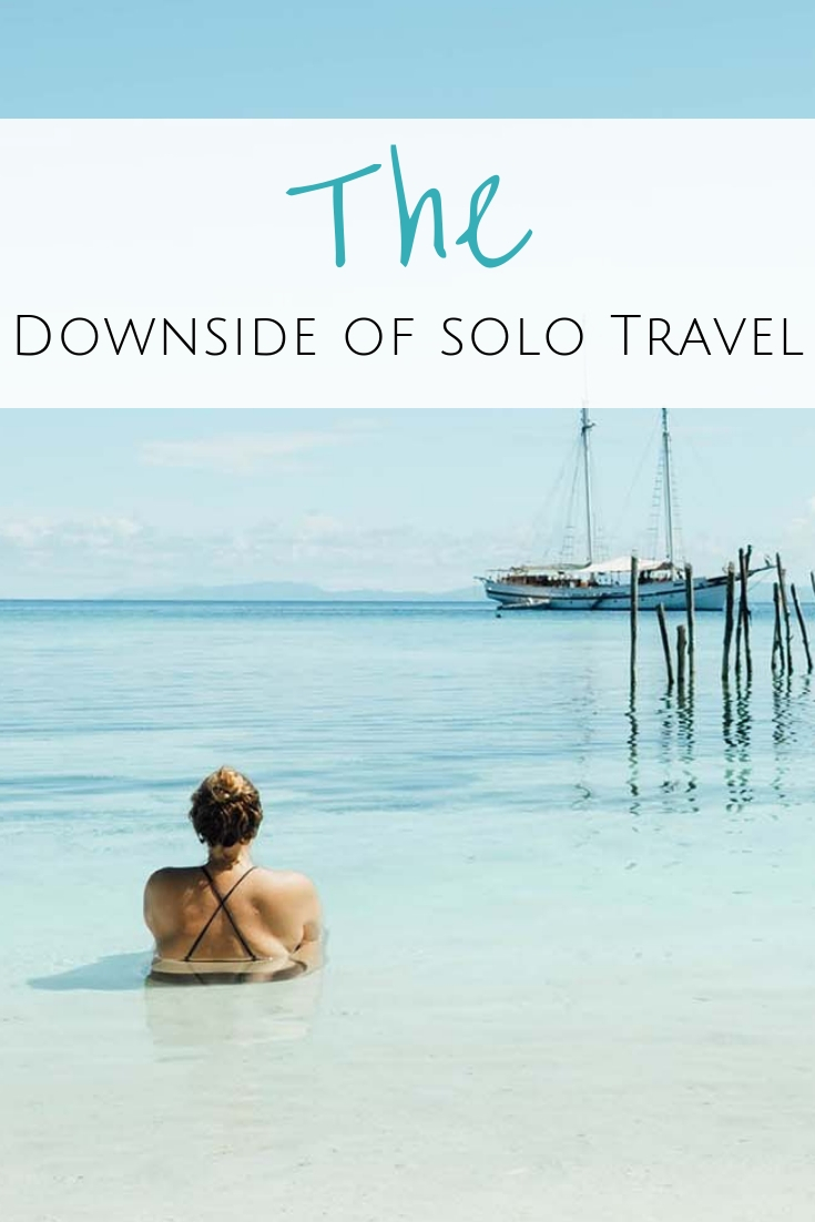 Solo Travel is all the rage and barely anyone speaks of the negatives. Here is my honest and very personal take on the downside of solo travel.