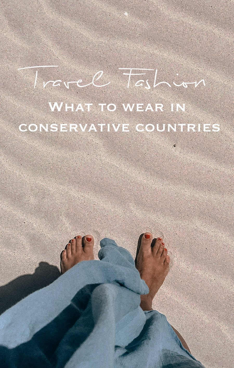 Packing for a conservative, but hot and humid country? Some travel fashion and tips on what to wear in India, Morocco & Co.