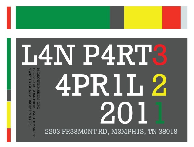 Midsouth Makers LAN Party April 2 2011