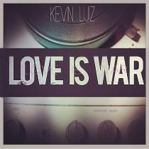 Love Is War by Kevin Luiz