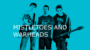 Mistletoes and Warheads