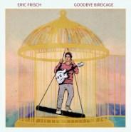 Goodbye Birdcage by Eric Frisch