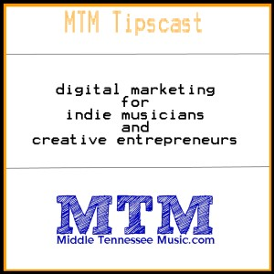 MTM Tipscast - Digital Marketing for Musicians Podcast