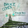 Three BC by Bruce Cohen