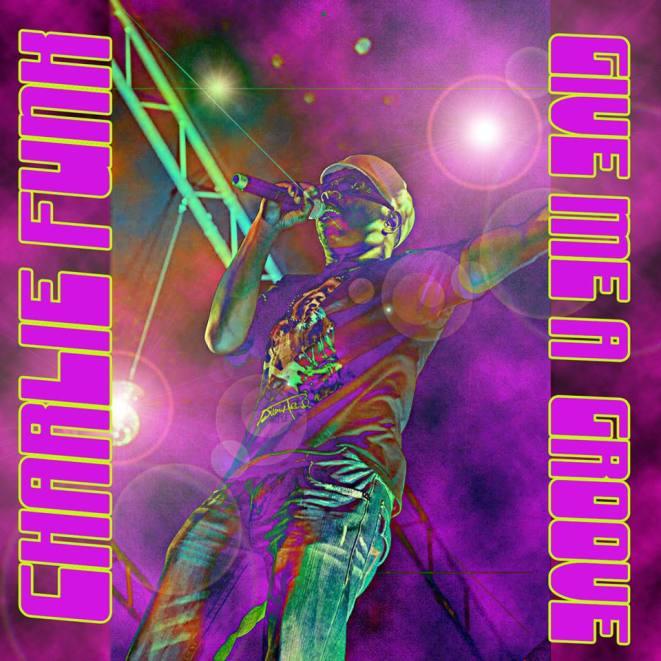 Give Me A Groove-Charlie Funk