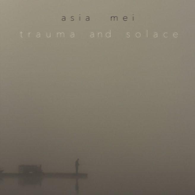 asia mei-trauma and solace