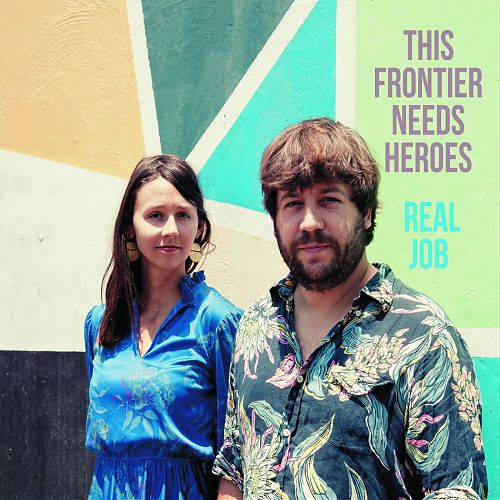 This Frontier Needs Heroes-Real Job