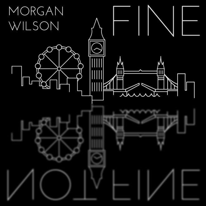 Morgan Wilson-Fine Not Fine
