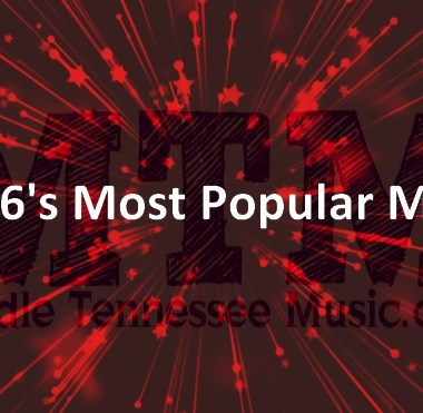 Most Popular Music on Middle Tennessee Music.com in 2016