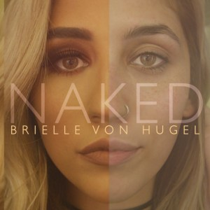 Brielle Von Hugel Releases Powerful Single, Naked