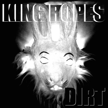 King Ropes Releases New Project, Dirt