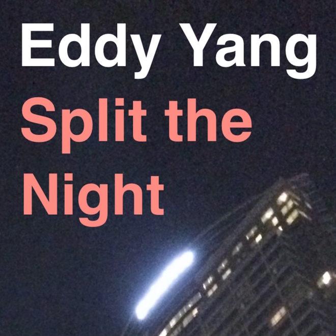 Eddy Yang-Split the Night Artwork