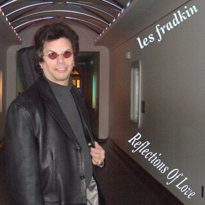 Les Fradkin Releases Reflections of Love, Set To Release New Album in April