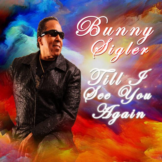 Bunny Sigler-Till I See You Again