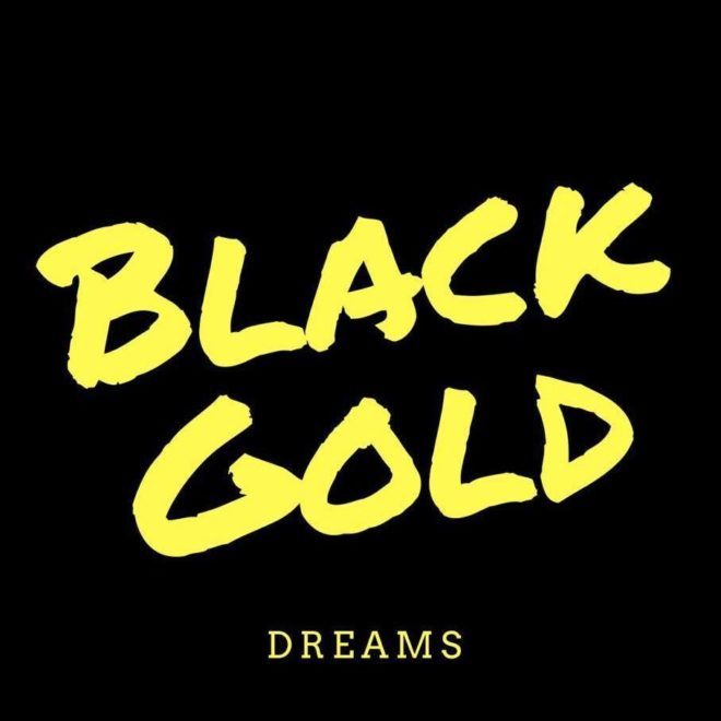 Black Gold-Dreams