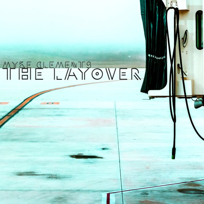 Myke Clements-The Layover