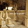 TJ Leonard-Takin You For Granted
