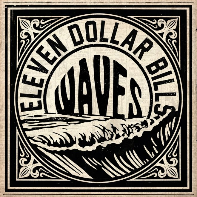Eleven Dollar Bills-Waves