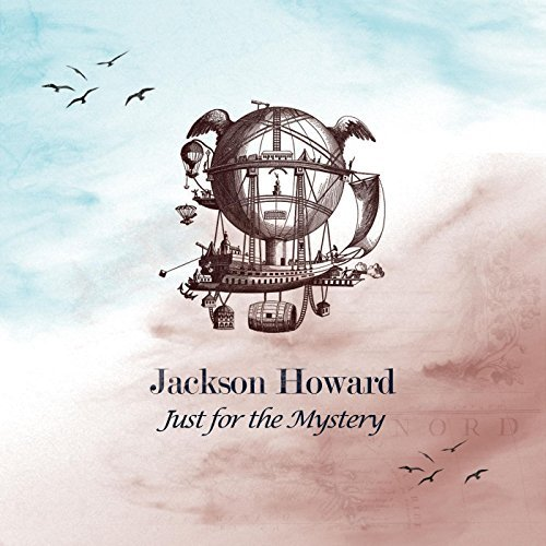 Jackson Howard-Just For The Mystery