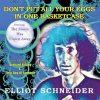 Elliot Schneider-Dont-Put-All-Your-Egg-in-One-Basketcase