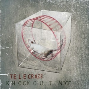 Telecraze Releases Knockout Mice EP, Preparing Full Length Album for 2018