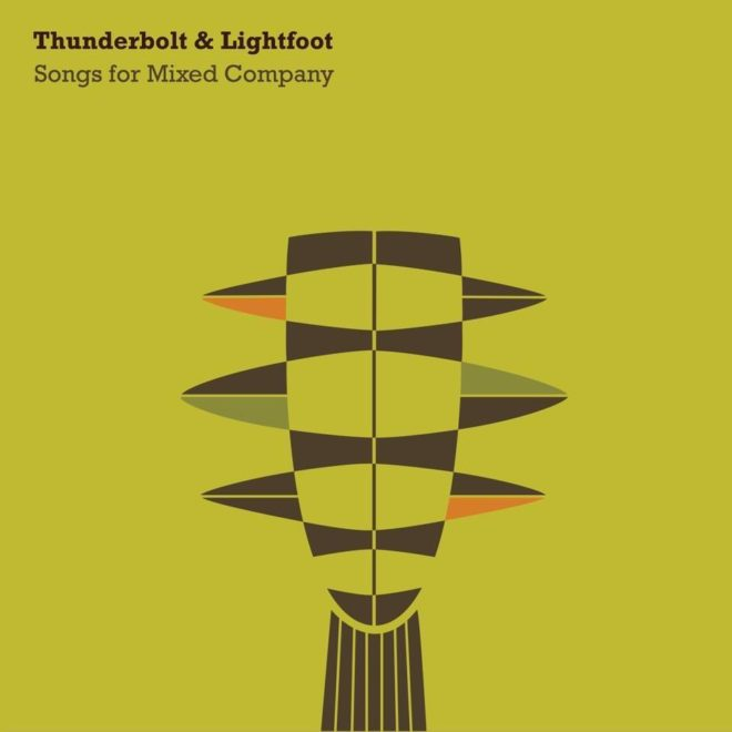 Thunderbolt and Lightfoot-Songs for Mixed Company