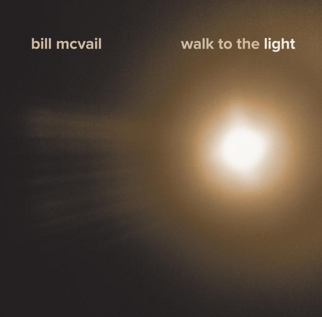 Bill McVail-Walk To The Light