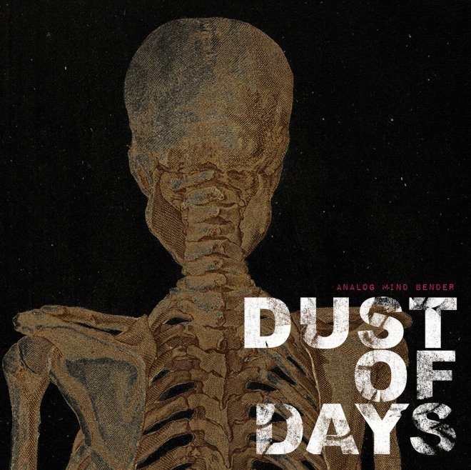 Dust of Days-Analog Mind Bender