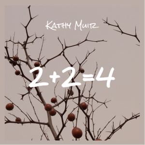 Kathy Muir Returns With Organic, Raw and Potent EP, 2+2=4