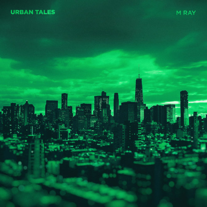 M Ray-Urban Tales