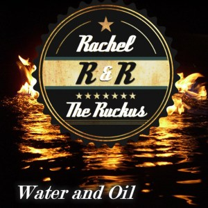 Rachel and The Ruckus Deliver Country Rockin' Goodness on Water & Oil