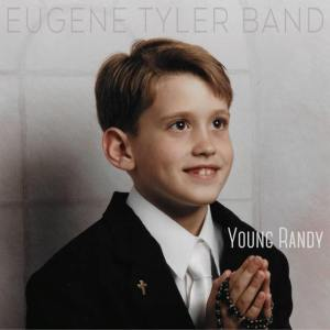 Eugene Tyler Band Captures Energy of Live Shows on New Album, Young Randy