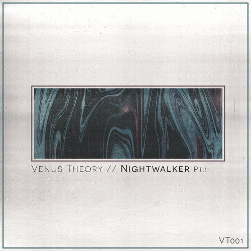 Venus Theory-Nightwalker Pt 1