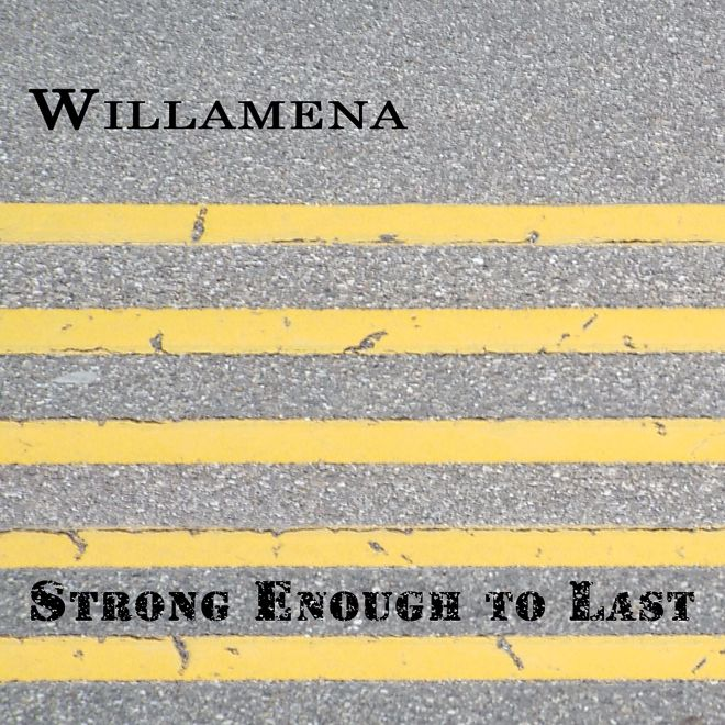 Willamena-Strong Enough To Last