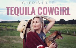Cherish Lee Releases New Single and Video, Tequila Cowgirl