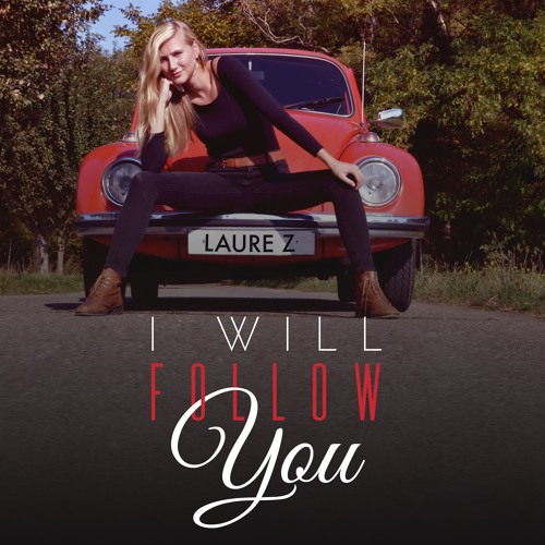Laure Z-I Will Follow You