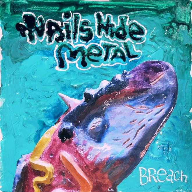 Nails Hide Metal-Breach